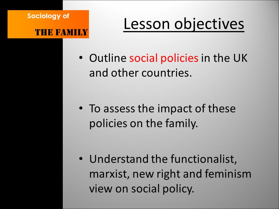 Lesson objectives Outline social policies in the UK and other countries.