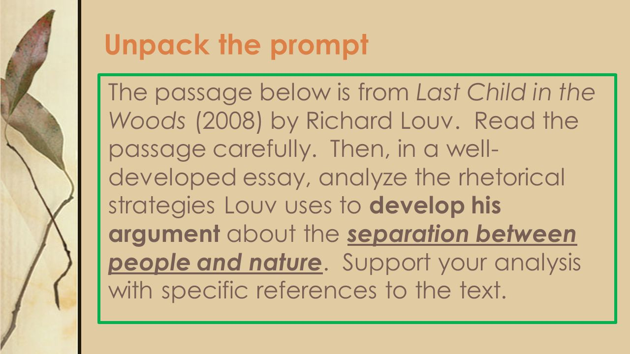 Unpack the prompt The passage below is from Last Child in the Woods (2008) by Richard Louv.