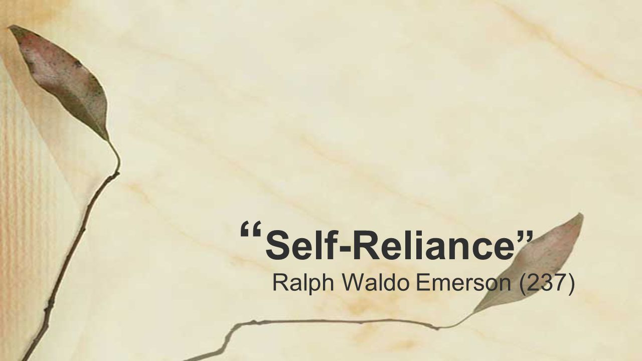 Self-Reliance Ralph Waldo Emerson (237)