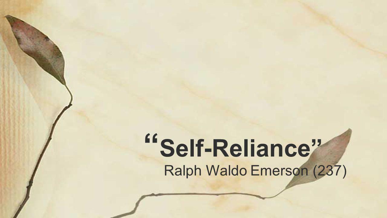 """ Self-Reliance"" Ralph Waldo Emerson (237)"