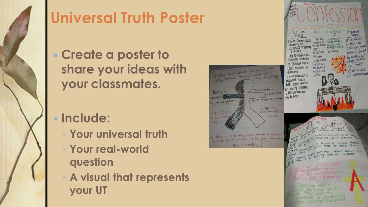 Universal Truth Poster Create a poster to share your ideas with your classmates.