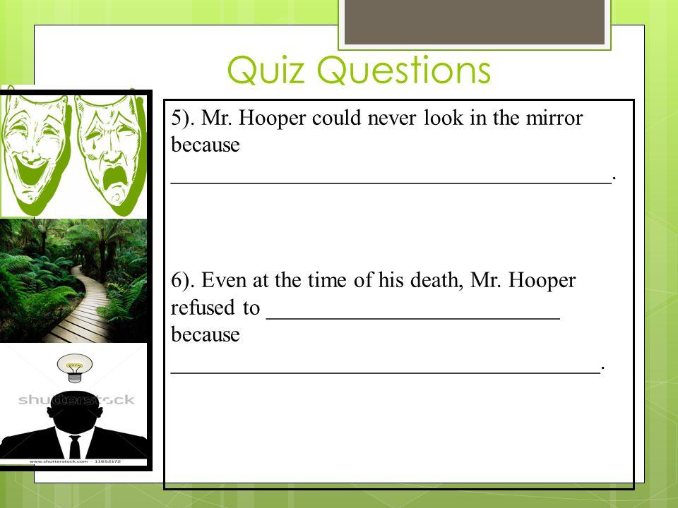 Quiz Questions 5). Mr.