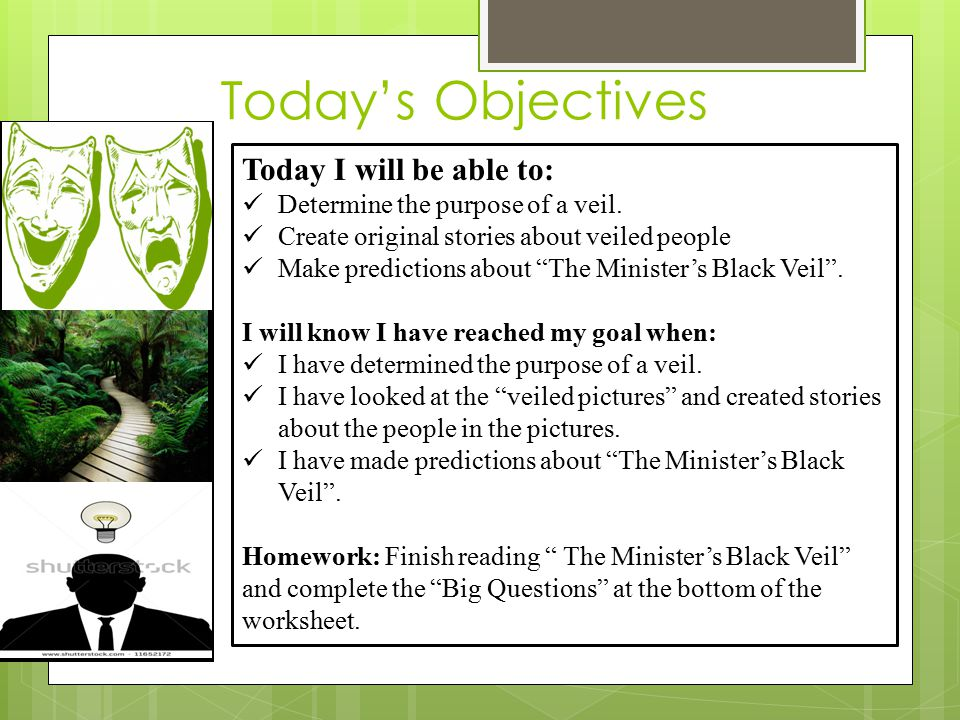 """Today's Objectives Today I will be able to: Determine the purpose of a veil. Create original stories about veiled people Make predictions about """"The M"""