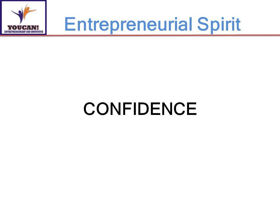 CONFIDENCE Entrepreneurial Spirit
