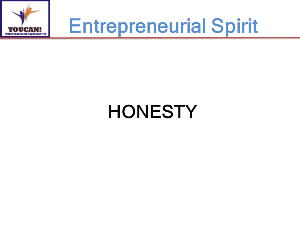 HONESTY Entrepreneurial Spirit