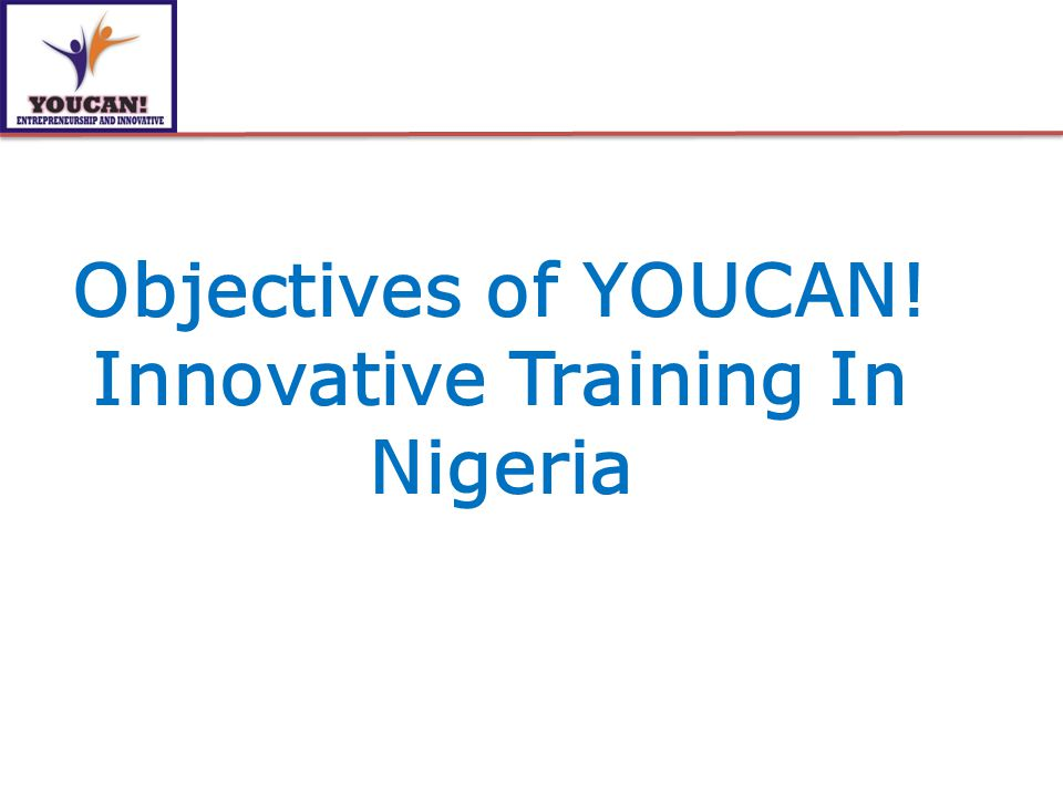 Objectives of YOUCAN! Innovative Training In Nigeria