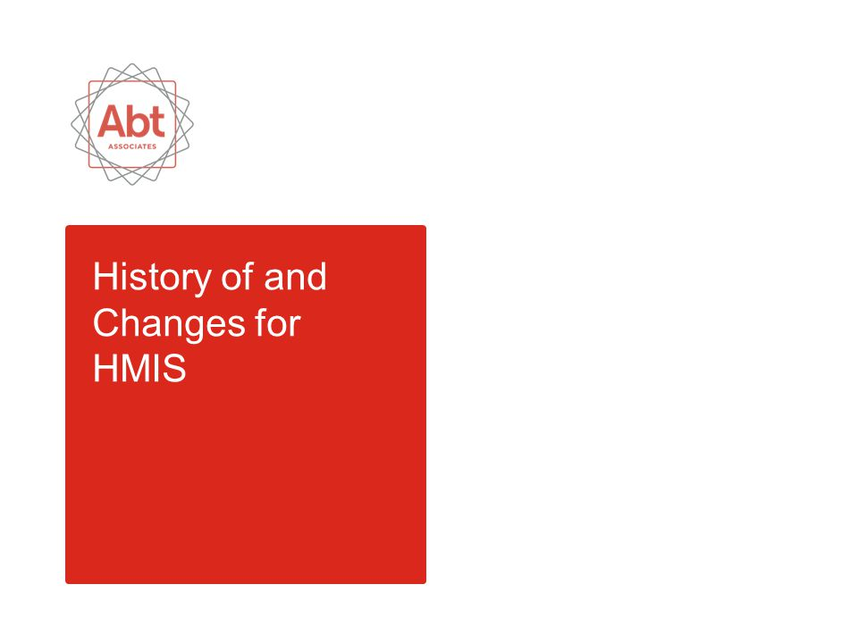 History of and Changes for HMIS