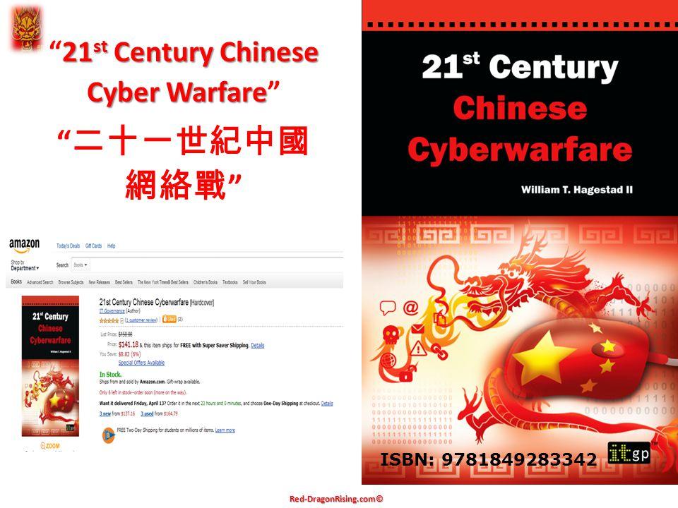 21 st Century Chinese Cyber Warfare 21 st Century Chinese Cyber Warfare 二十一世紀中國 網絡戰 ISBN: 9781849283342 Red-DragonRising.com©