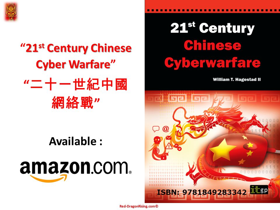 Red-DragonRising.com© 21 st Century Chinese Cyber Warfare 21 st Century Chinese Cyber Warfare 二十一世紀中國 網絡戰 Available : ISBN: 9781849283342