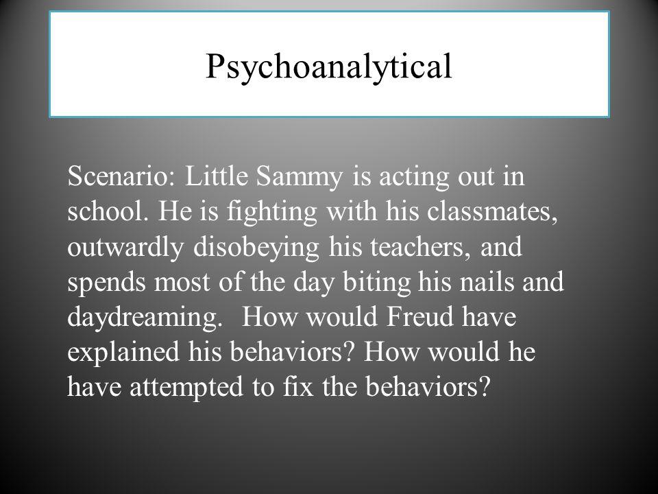 Psychoanalytical Scenario: Little Sammy is acting out in school.