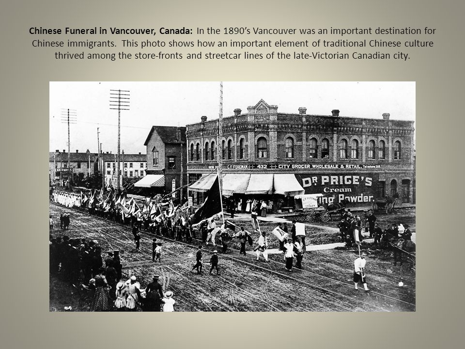 Chinese Funeral in Vancouver, Canada: In the 1890's Vancouver was an important destination for Chinese immigrants.