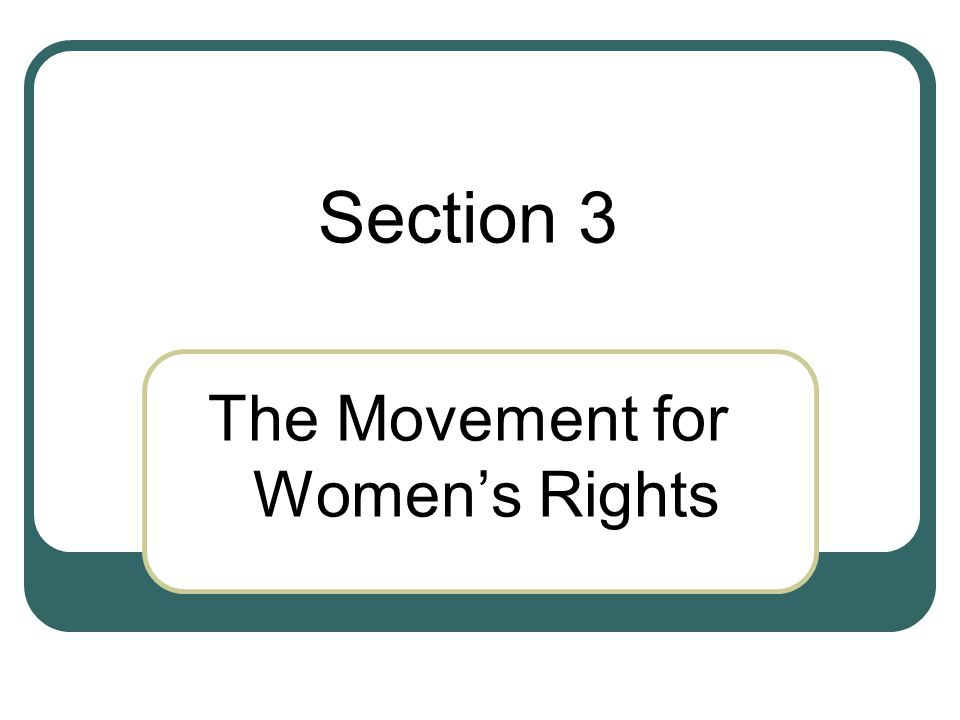 Section 3 The Movement for Women's Rights
