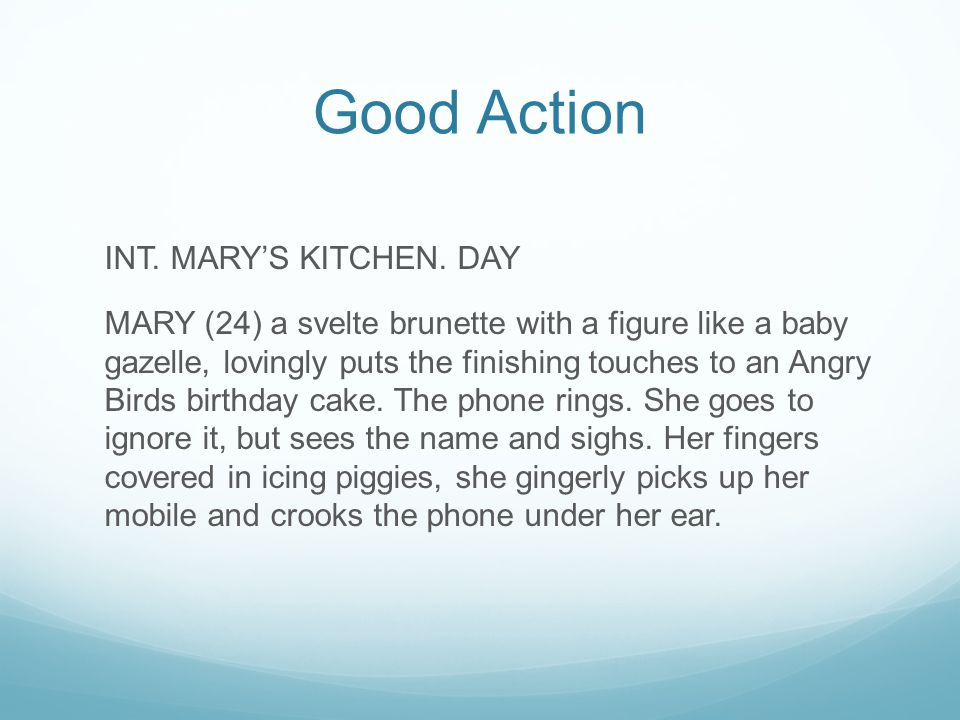 Good Action INT. MARY'S KITCHEN.