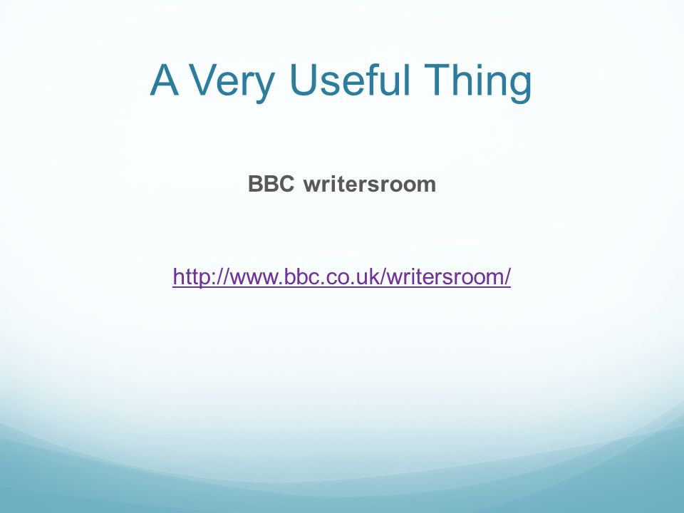 A Very Useful Thing BBC writersroom http://www.bbc.co.uk/writersroom/
