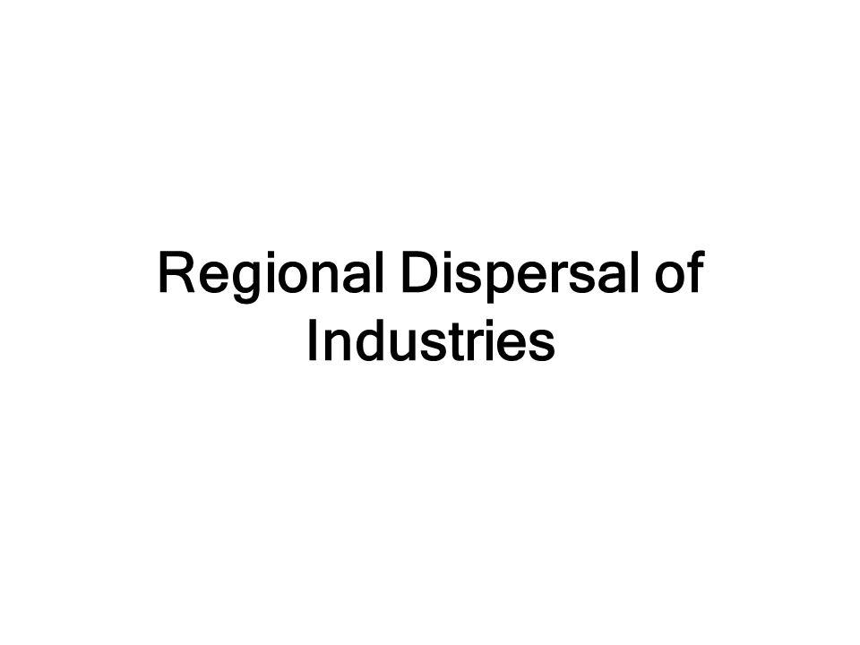 Regional Dispersal of Industries