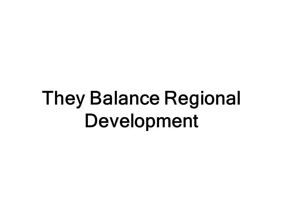 They Balance Regional Development