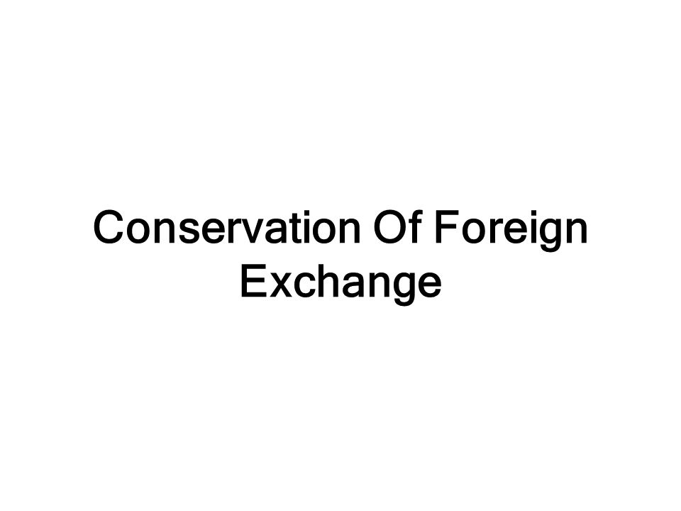 Conservation Of Foreign Exchange
