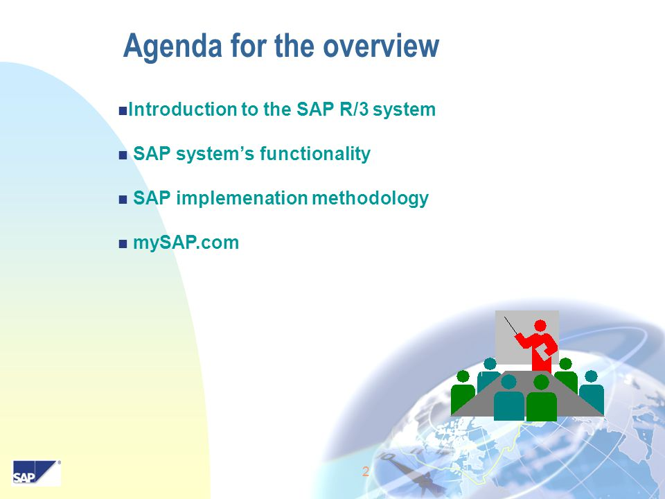 2 Agenda for the overview Introduction to the SAP R/3 system SAP system's functionality SAP implemenation methodology mySAP.com