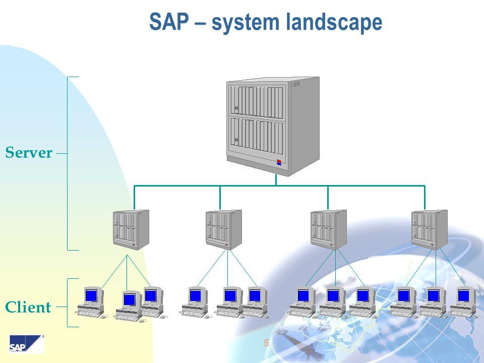 5 SAP – system landscape Server Client