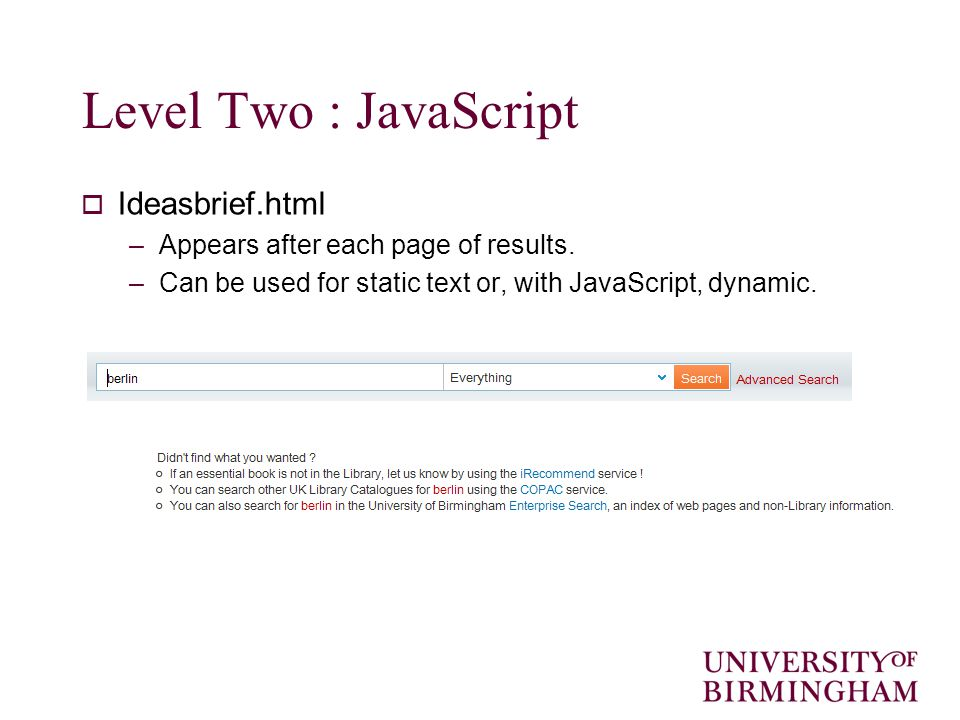 Level Two : JavaScript  Ideasbrief.html –Appears after each page of results.