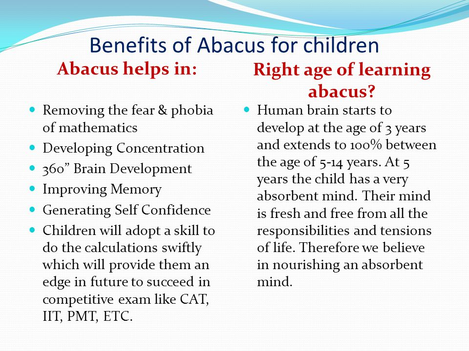 About Abacus The need of mental arithmetic for children Abacus is a popular tool used for doing mathematical calculations with fast speed and accuracy.