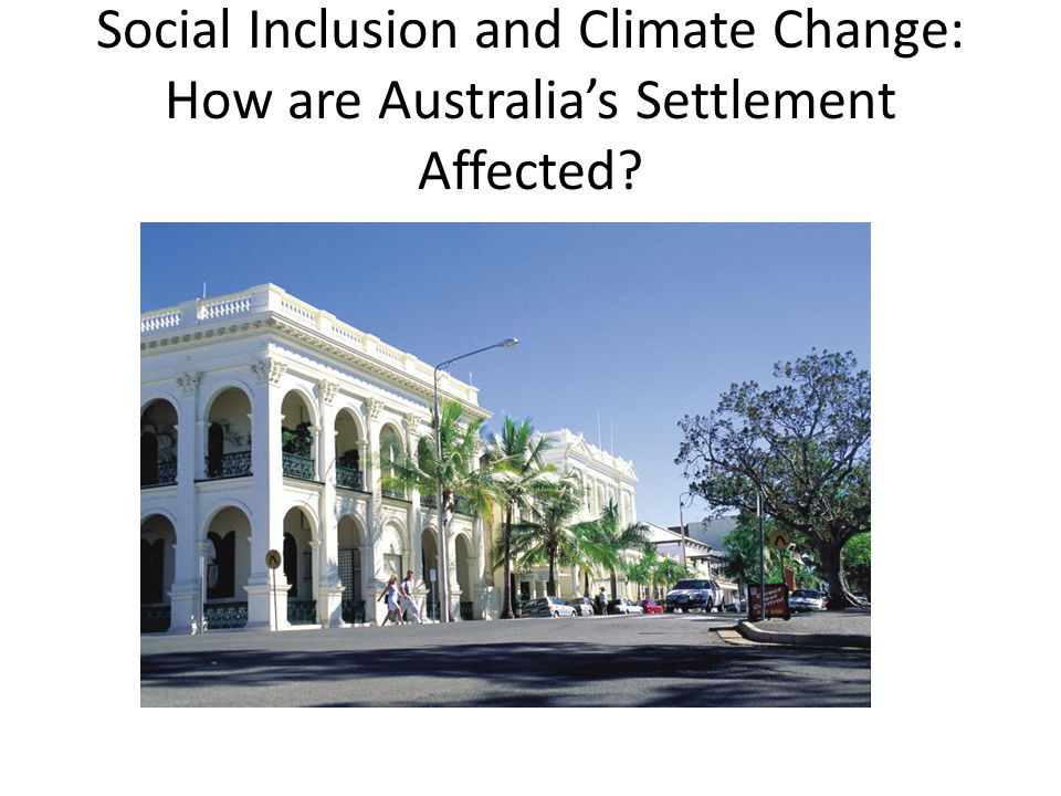 Social Inclusion and Climate Change: How are Australia's Settlement Affected
