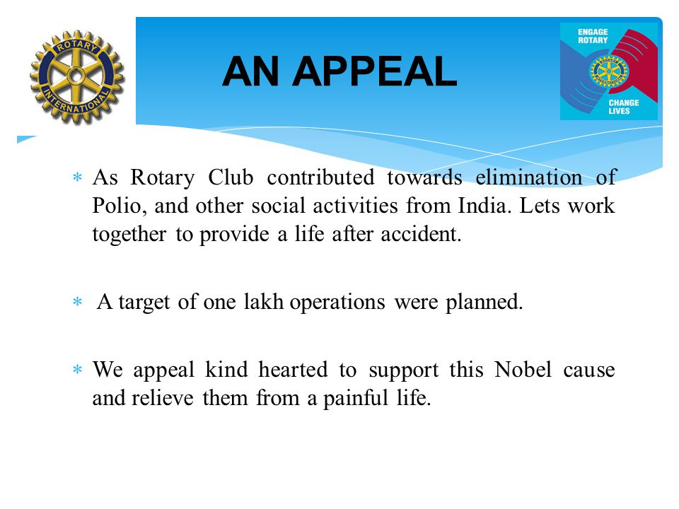  As Rotary Club contributed towards elimination of Polio, and other social activities from India.