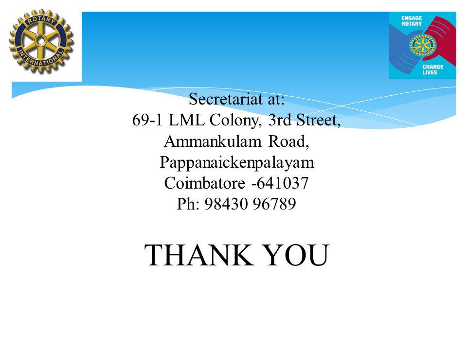 Secretariat at: 69-1 LML Colony, 3rd Street, Ammankulam Road, Pappanaickenpalayam Coimbatore -641037 Ph: 98430 96789 THANK YOU