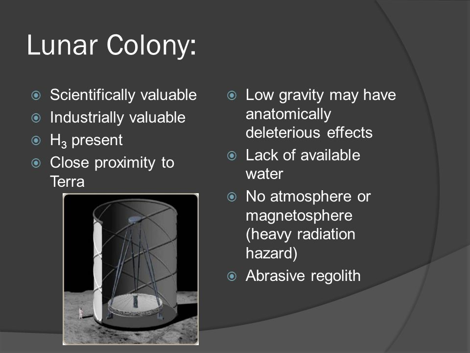 Asteroid Colonization:  Effective zero gravity provides a favorable manufacturing and shipping environment  Ample space  Heavy concentrations of valuable materials  Far from the sun  High radiation  Lack of gravity necessitates new landing technology  Relatively small size of asteroids Eros, a NEO valued at approximately $16 trillion