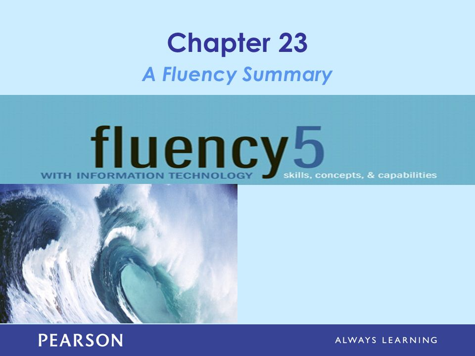 Chapter 23 A Fluency Summary