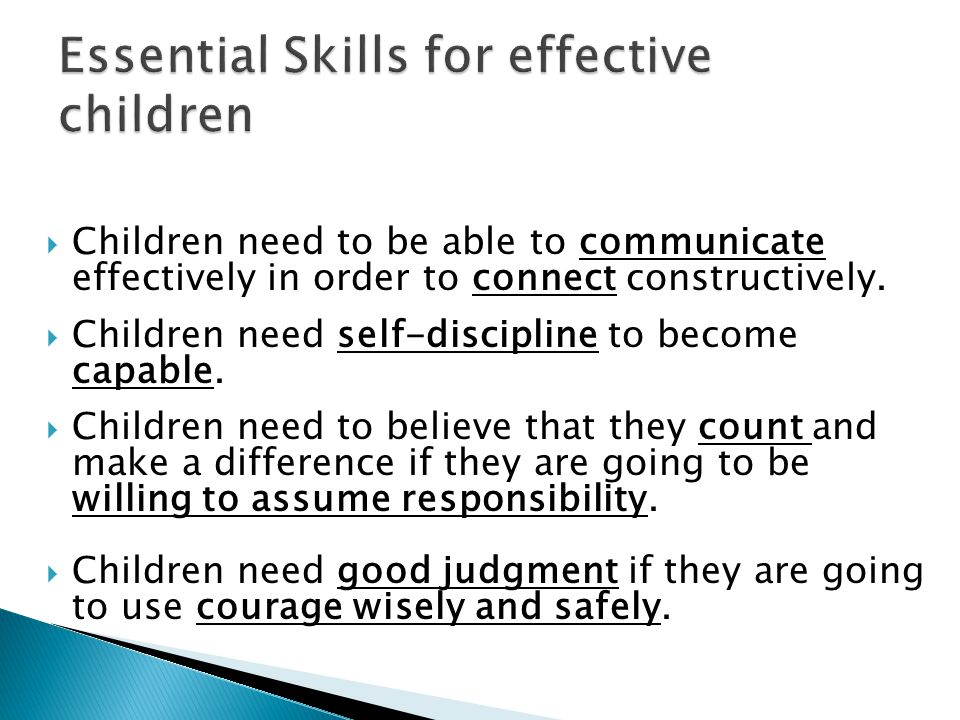  Children need to be able to communicate effectively in order to connect constructively.
