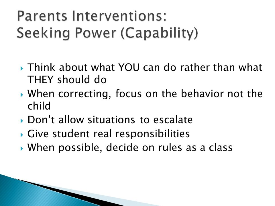  Think about what YOU can do rather than what THEY should do  When correcting, focus on the behavior not the child  Don't allow situations to escal