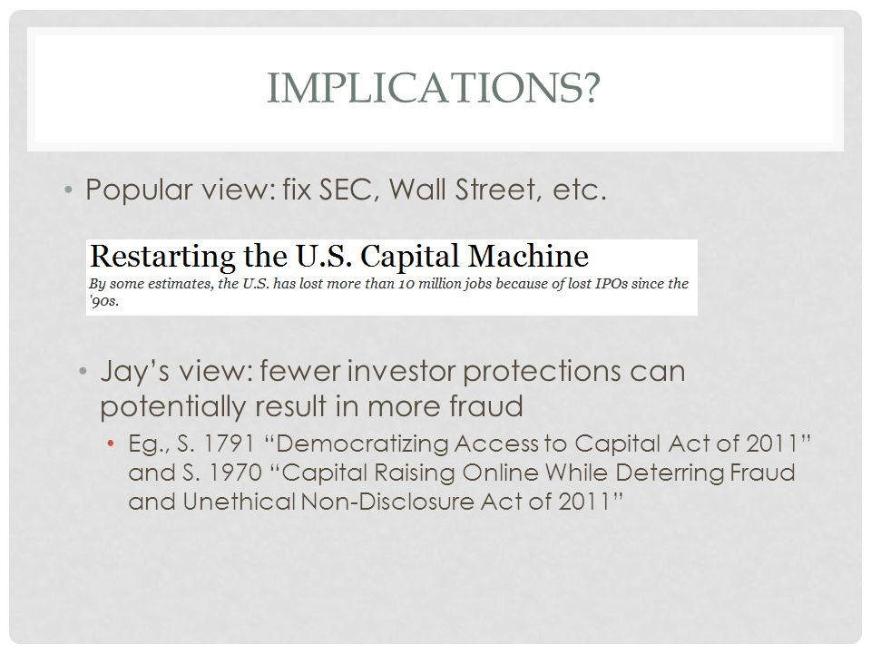 IMPLICATIONS. Popular view: fix SEC, Wall Street, etc.