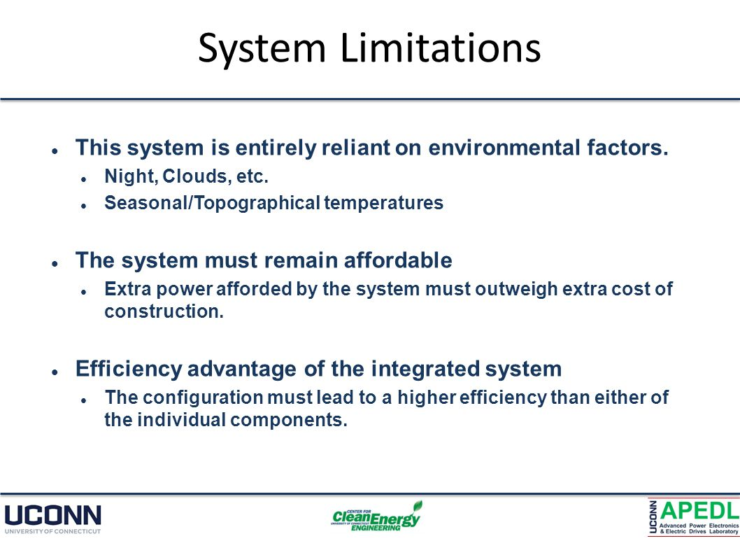 System Limitations This system is entirely reliant on environmental factors.
