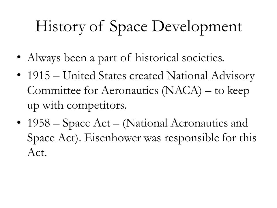 History of Space Development Always been a part of historical societies.