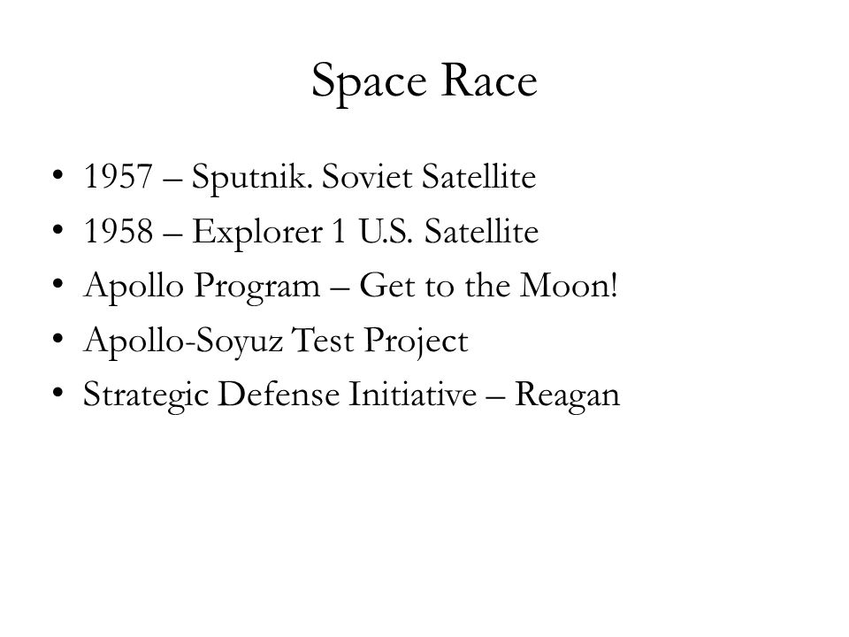 Space Race 1957 – Sputnik. Soviet Satellite 1958 – Explorer 1 U.S.