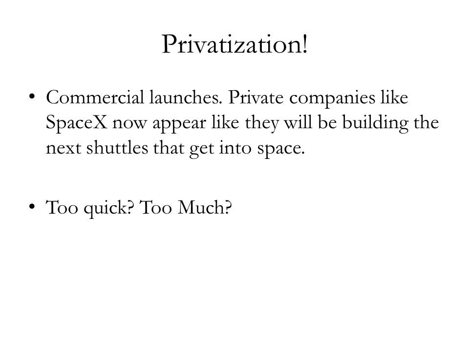 Privatization. Commercial launches.