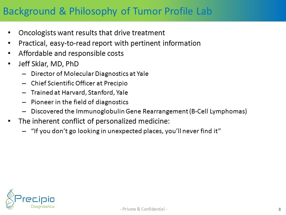 Background & Philosophy of Tumor Profile Lab Oncologists want results that drive treatment Practical, easy-to-read report with pertinent information A