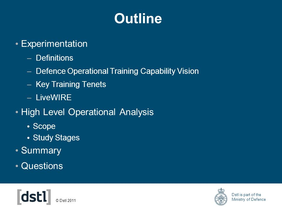 © Dstl 2011 Dstl is part of the Ministry of Defence Stage B: Mission Essential Competencies Extent Delivered: What extent can be given Live.