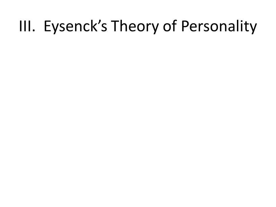 III. Eysenck's Theory of Personality