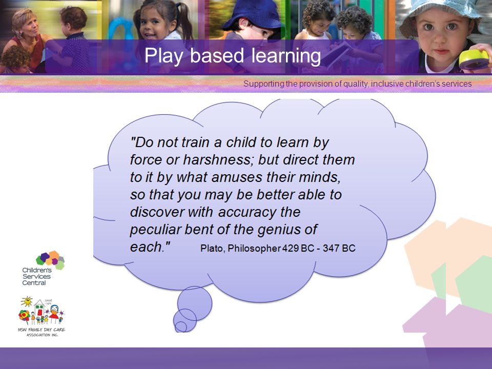 Supporting the provision of quality, inclusive children's services Play based learning