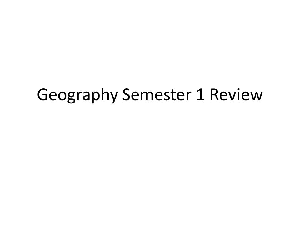 Geography Semester 1 Review