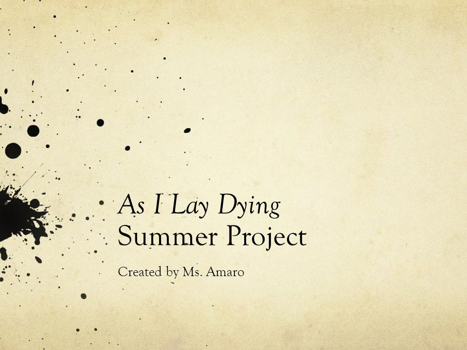 As I Lay Dying Summer Project Created by Ms. Amaro