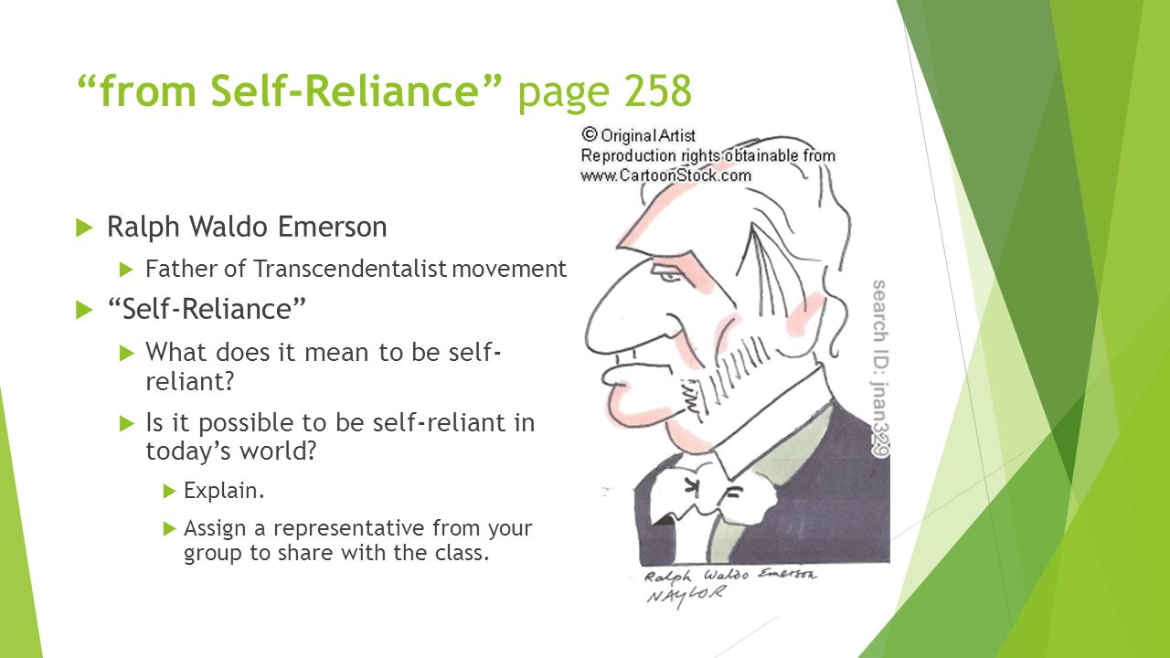 from Self-Reliance page 258  Ralph Waldo Emerson  Father of Transcendentalist movement  Self-Reliance  What does it mean to be self- reliant.