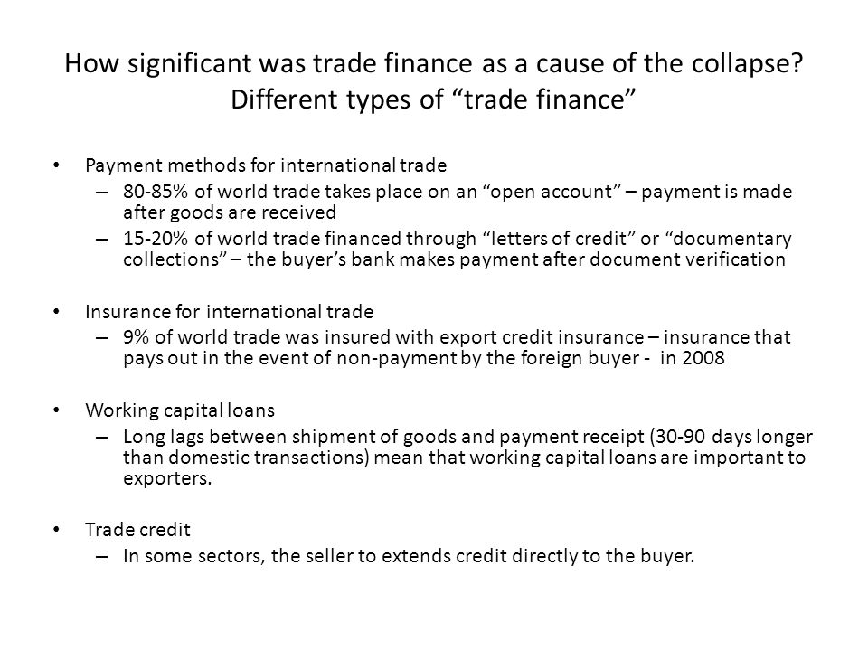 How significant was trade finance as a cause of the collapse.