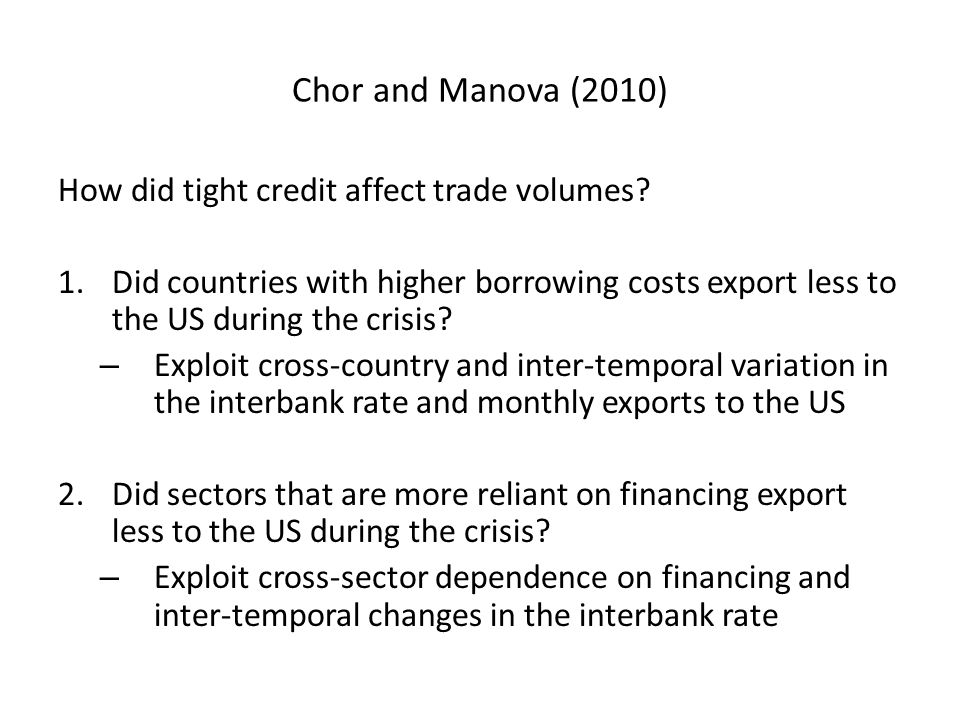 Chor and Manova (2010) How did tight credit affect trade volumes.