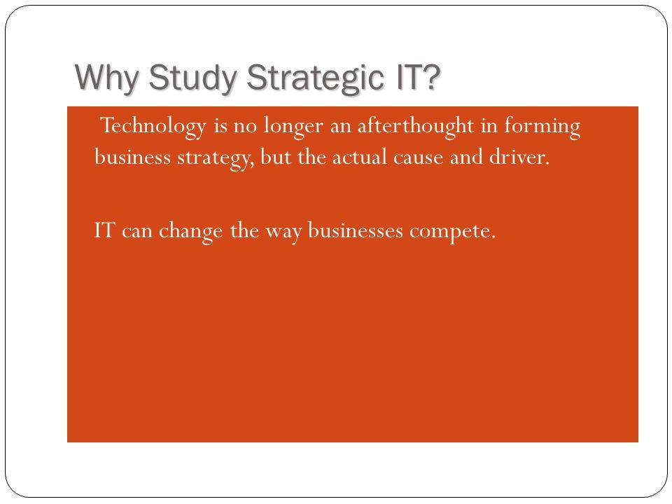 Why Study Strategic IT.