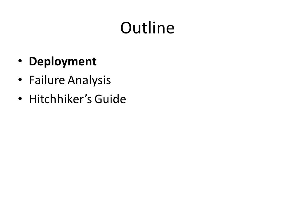 Outline Deployment Failure Analysis Hitchhiker's Guide