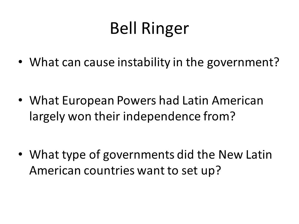 Bell Ringer Why were elite vs masses struggles common in Latin America.