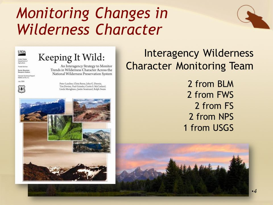Wilderness Character: Qualities How to Monitor QualityQuestionIndicatorMeasures Untrammeled Wilderness is essentially unhindered and free from modern human control or manipulation What are the trends in actions that control or manipulate the earth and its community of life inside wilderness.